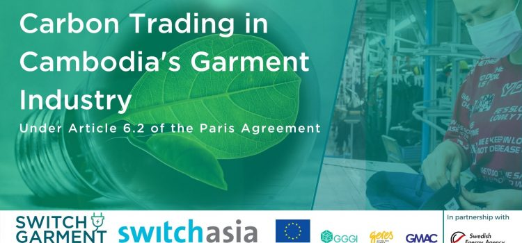 Carbon Trading in Cambodia's Garment Industry under Article 6 of the Paris Agreement